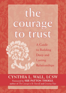 the courage to trust - a guide to building deep and lasting relationships
