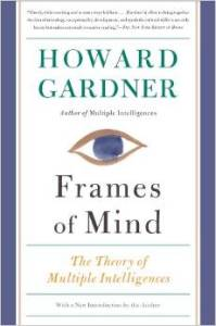 Frames of Mind - The Theory of Multiple Intelligences