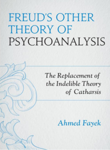 Freuds Other Theory Of Psychoanalysis - Ahmed Fayek