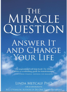 The Miracle Question- Answer It and Change Your Life eBook- Linda Metcalf