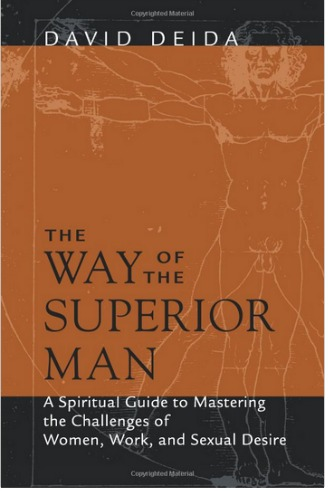 Book Review: The Way of The Superior Man  By: David Deida